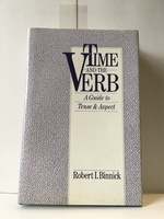Time and the Verb: a Guide to Tense & Aspect