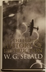 On the Natural History of Destruction. With Essays on Alfred Andersch, Jean Amery and Peter Weiss