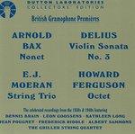 Moeran: String Trio; Ferguson: Octet; Delius: Violin Sonata No.3; Bax: Nonet