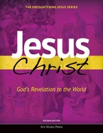 Jesus Christ: God's Revelation to the World (Second Edition)
