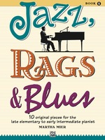 Jazz, Rags & Blues, Book 1: 10 Original Pieces for Late Elementary to Early Intermediate Piano