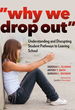 """""""Why We Drop Out"""": Understanding and Disrupting Student Pathways to Leaving School"""