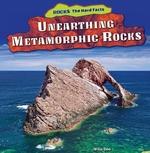 Unearthing Metamorphic Rocks