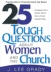 25 Tough Question About Women and the Church