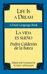 Life is a Dream/La Vida Es Sueño