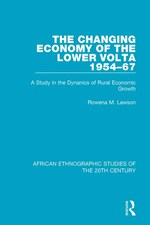 The Changing Economy of the Lower Volta 1954-67