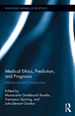 Medical Ethics, Prediction, and Prognosis