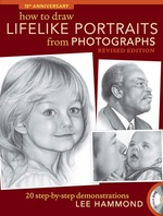 How to Draw Lifelike Portraits From Photographs-Revised