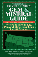 Northwest Treasure Hunter's Gem and Mineral Guide (6th Edition)