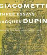 Giacometti: Three Essays. Translated By John Ashbery and Brian Evenson