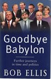 Goodbye Babylon: Further Journeys in Time and Politics