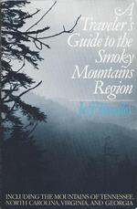 A Traveler's Guide to the Smoky Mountains Region