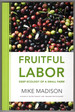 Fruitful Labor: Deep Ecology of a Small Farm