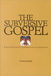 Subversive Gospel: a New Testament Commentary on Liberation