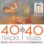 40 Tracks for 40 Years-Delos' 40th Anniversary Celebration