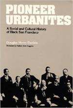 Pioneer Urbanites: Social & Cultural History of Black San Francisco