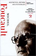 Aesthetics, Method, and Epistemology: the Essential Works of Foucault 1954-1984