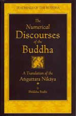 The Numerical Discourses of the Buddha; a Translation of the Anguttaranikaya