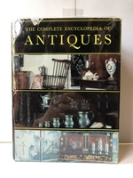 The Complete Encyclopedia of Antiques: Compiled By the Connoisseur