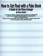 How to Get Real With a Fake Book: a Guide for the Piano Arranger (Creative Concepts Publishing)