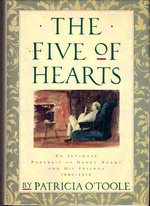 The Five of Hearts: an Intimate Portrait of Henry Adams and His Friends 1880-1918