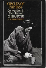 Circles of Fantasy: Convention in the Plays of Chikamatsu (Harvard East Asian Monographs)