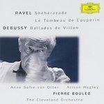 Ravel: Shéhérazade; Le Tombeau de Couperin; Debussy: Ballades de Villon