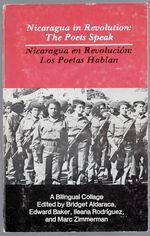 Nicaragua in Revolution: The Poets Speak = Nicaragua en Revolucion: Los Poetas Hablan