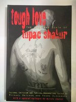 Tough Love: Cultural Criticism & Familial Observations on the Life and Death of Tupac Shakur (Black Words Series)