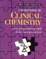 A Workbook of Clinical Chemistry: Case Presentation and Data Interpretation