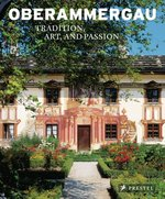 Oberammergau: Art, Tradition, and Passion