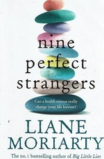 Nine Perfect Strangers: Can a Health Retreat Really Change Your Life for Ever