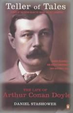Teller of Tales: The Life of Arthur Conan Doyle