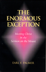 The Enormous Exception: Meeting Christ in the Sermon on the Mount
