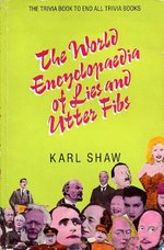 The World Encyclopaedia of Lies and Utter Lies