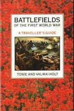 Battlefields of the First World War: A Travellers Guide
