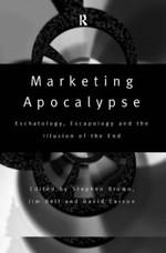 Marketing Apocalypse: Eschatology, Escapology and the Illusion of the End