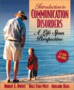 Introduction to Communication Disorders: A Life Span Perspective