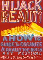 Hijack Reality: Deptford X: A 'How To' Guide to Organize a Really Top Notch Art Festival