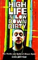 High Life N Low Down Dirty