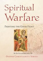 Spiritual Warfare: Fighting the Good Fight