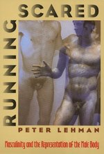 Running Scared: Masculinity and the Representation of the Male Body