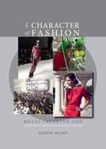 The Character of Fashion: If God Was Boss Where I Work, How Might He Run Things?
