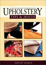 Upholstery Tips & Hints