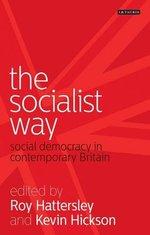 The Socialist Way: Social Democracy in Contemporary Britain