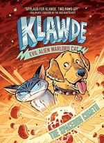 The Spacedog Cometh (Klawde: Evil Alien Warlord Cat, Bk. 3)