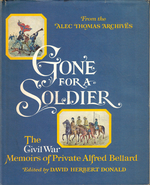 Gone for a Soldier: the Civil War Memories of Private Alfred Bellard