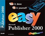 Easy Microsoft Publisher 2000