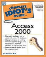 The Complete Idiot's Guide to Microsoft Access 2000: 6