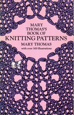 Mary Thomas's Book of Knitting Patterns (Dover Knitting, Crochet, Tatting, Lace Series)